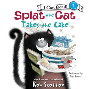 Splat the Cat Takes the Cake Audiobook By Rob Scotton cover art