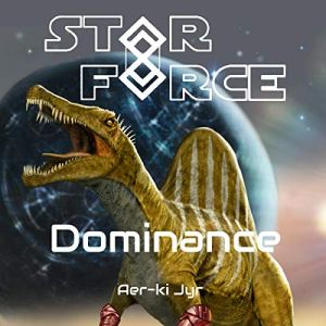Star Force: Dominance Audiobook By Aer-ki Jyr cover art