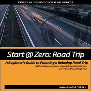 Start at Zero: Road Trip Audiobook By Zero Audiobooks cover art