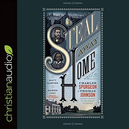 Steal Away Home Audiobook By Matt Carter, Aaron Ivey cover art