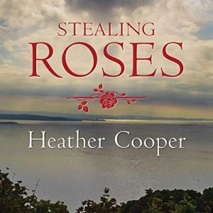 Stealing Roses Audiobook By Heather Cooper cover art