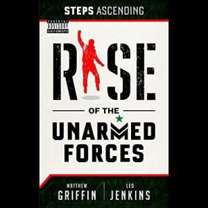 """Steps Ascending: Rise of the Unarmed Forces Audiobook By Matthew """"Griff"""" Griffin, Leo Jenkins cover art"""