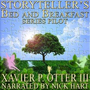 Storyteller's Bed and Breakfast: Series Pilot Audiobook By Xavier P. Otter cover art