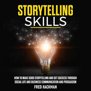 Storytelling Skills Audiobook By Fred Hackman cover art