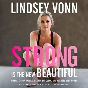 Strong Is the New Beautiful Audiobook By Lindsey Vonn cover art