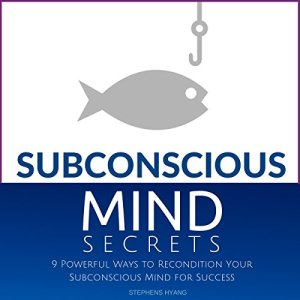 Subconscious Mind Secrets Audiobook By Stephens Hyang cover art