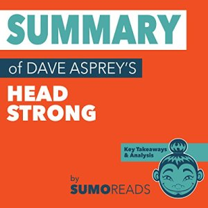 Summary of Dave Asprey's Head Strong: Key Takeaways & Analysis Audiobook By Sumoreads cover art