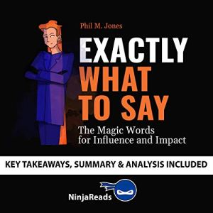 Summary of Exactly What to Say Audiobook By Ninja Reads cover art