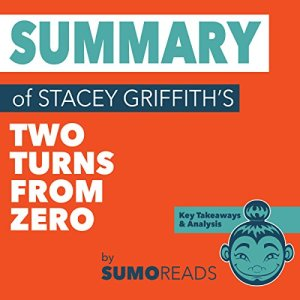 Summary of Stacey Griffith's Two Turns from Zero Audiobook By Sumoreads cover art