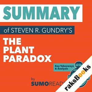 Summary of Steven R. Gundry's The Plant Paradox: Key Takeaways & Analysis Audiobook By Sumoreads cover art