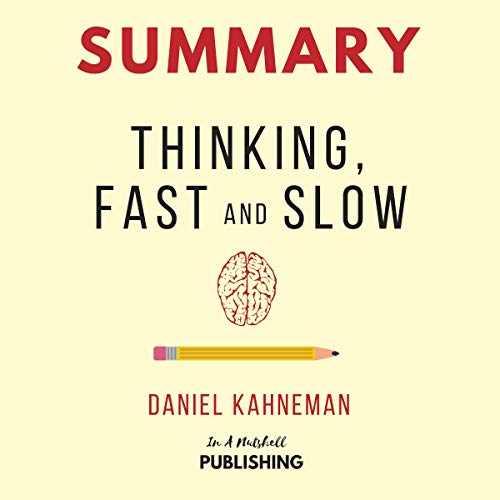 Summary: Thinking, Fast and Slow by Daniel Kahneman Audiobook By In A Nutshell Publishing cover art