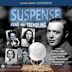Suspense: Fear & Trembling Audiobook By John Dickson Carr, Dashiell Hammett, Edgar Allen Poe cover art