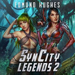 Syn City Legends 2 Audiobook By Edmund Hughes cover art