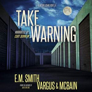 Take Warning: A Victor Loshak Novella Audiobook By L.T. Vargus, E.M. Smith, Tim McBain cover art