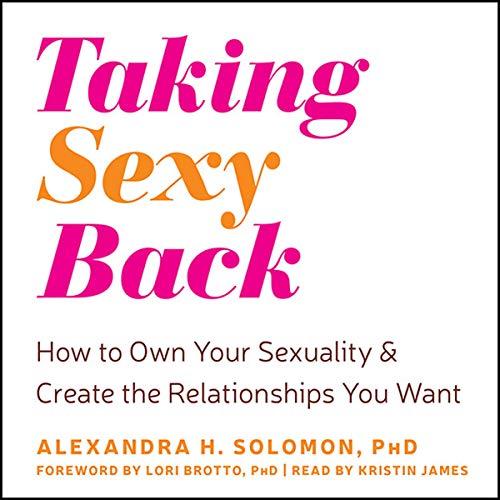 Taking Sexy Back Audiobook By Alexandra H. Solomon PhD, Lori Brotto PhD cover art