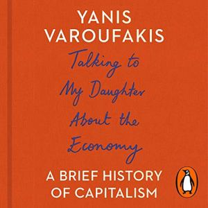 Talking to My Daughter About the Economy Audiobook By Yanis Varoufakis cover art