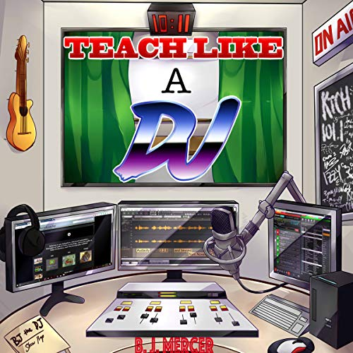 Teach Like a DJ Audiobook By B. J. Mercer cover art