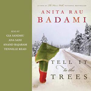 Tell It to the Trees Audiobook By Anita Rau Badami cover art