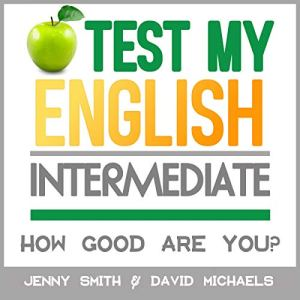Test My English: Intermediate Audiobook By Jenny Smith, David Michaels cover art