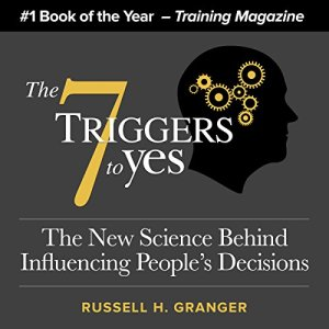 The 7 Triggers to Yes Audiobook By Russell Granger cover art