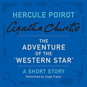 The Adventure of the 'Western Star' Audiobook By Agatha Christie cover art