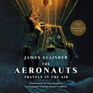 The Aeronauts Audiobook By James Glaisher cover art