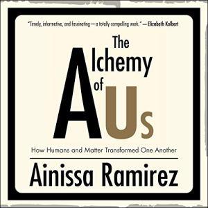 The Alchemy of Us Audiobook By Ainissa Ramirez cover art