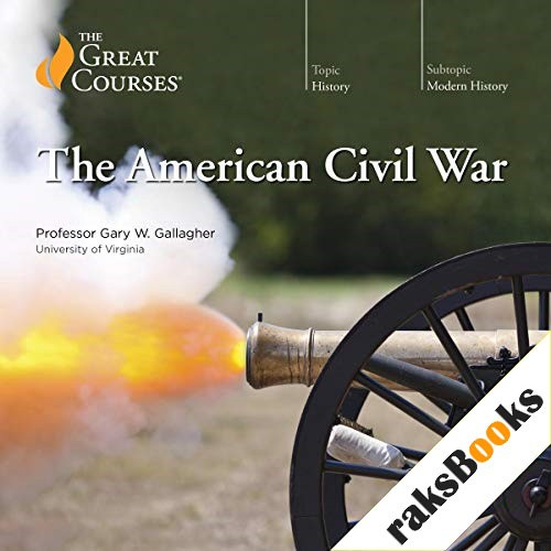 The American Civil War Audiobook By Gary W. Gallagher, The Great Courses cover art