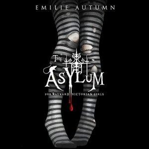 The Asylum for Wayward Victorian Girls Audiobook By Emilie Autumn cover art