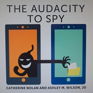 The Audacity to Spy Audiobook By Catherine Nolan, Ashley M. Wilson JD cover art
