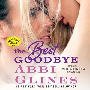 The Best Goodbye Audiobook By Abbi Glines cover art