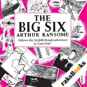 The Big Six Audiobook By Arthur Ransome cover art