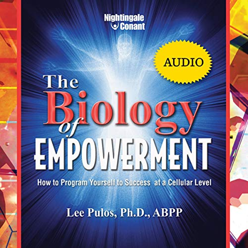 The Biology of Empowerment Audiobook By Lee Pulos Ph.D. cover art