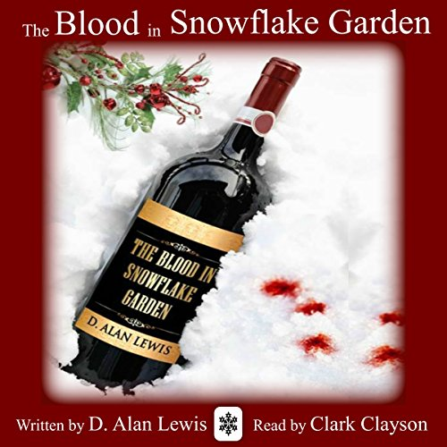The Blood in Snowflake Garden Audiobook By D. Alan Lewis cover art