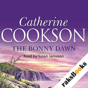 The Bonny Dawn Audiobook By Catherine Cookson cover art