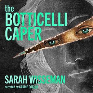 The Botticelli Caper Audiobook By Sarah Wisseman cover art