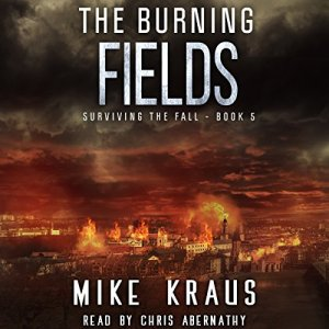 The Burning Fields Audiobook By Mike Kraus cover art