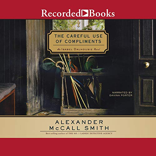 The Careful Use of Compliments Audiobook By Alexander McCall Smith cover art