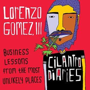 The Cilantro Diaries Audiobook By Lorenzo Gomez III cover art