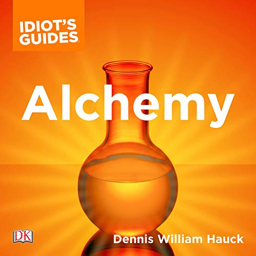 The Complete Idiot's Guide to Alchemy Audiobook By Dennis William Hauck cover art