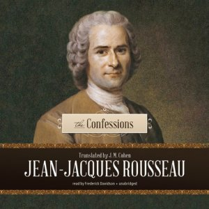 The Confessions Audiobook By Jean-Jacques Rousseau cover art