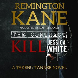 The Contract - Kill Jessica White Audiobook By Remington Kane cover art