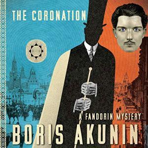 The Coronation: A Fandorin Mystery Audiobook By Boris Akunin, Andrew Bromfield - translator cover art