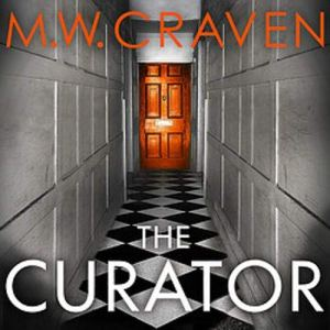 The Curator Audiobook By M. W. Craven cover art