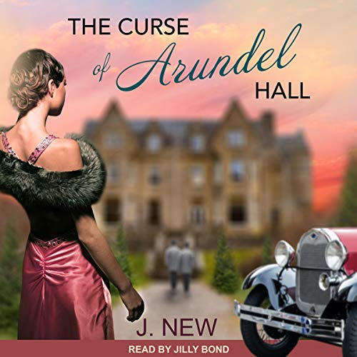 The Curse of Arundel Hall Audiobook By J. New cover art