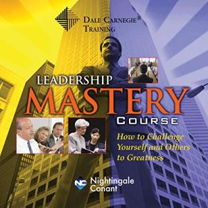 The Dale Carnegie Leadership Mastery Course Audiobook By Dale Carnegie cover art