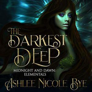 The Darkest Deep Audiobook By Ashlee Nicole Bye cover art
