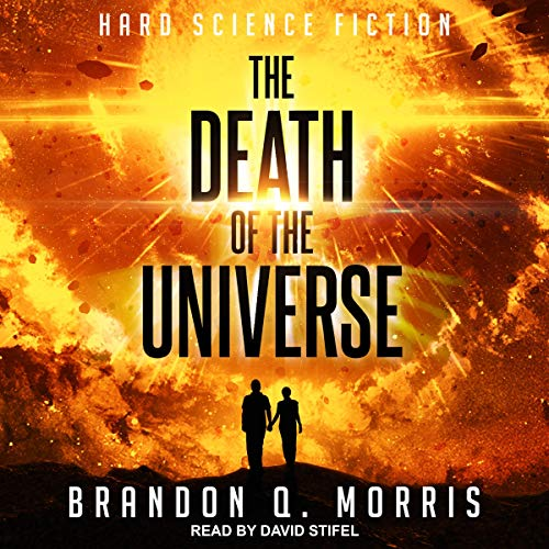 The Death of the Universe Audiobook By Brandon Q. Morris cover art