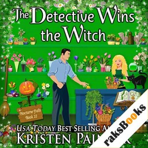 The Detective Wins the Witch Audiobook By Kristen Painter cover art