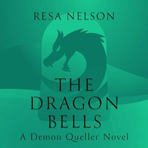 The Dragon Bells Audiobook By Resa Nelson cover art